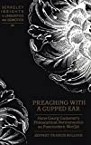 Preaching with a Cupped Ear (Berkeley Insights in Linguistics and Semiotics)