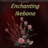 Enchanting Ikebana 2016: Images Influenced by Ikebana Art