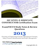 AIC LEVEL-1 ASSOCIATE CONSTRUCTOR Certification Exam ExamFOCUS Study Notes and Review Questions 2013, ExamREVIEW, 1479310492