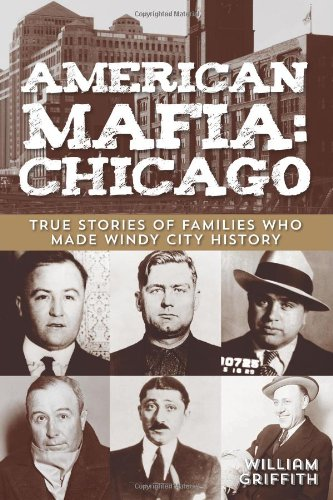 American Mafia: Chicago: True Stories Of Families Who Made Windy City History (Visit Christmas Chicago)