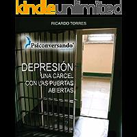 Depresión: una cárcel con las puertas abiertas (Psiconversando nº 2)