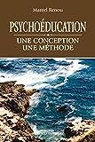 Psychoéducation : une conception une méthode