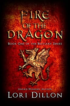 Fire of the Dragon (Bestiary Series Book 1) by [Dillon, Lori]