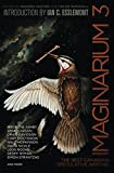 Imaginarium 3: The Best Canadian Speculative Fiction (The Imaginarium Series)