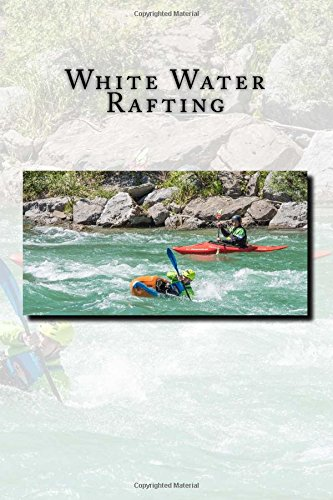 White Water Rafting: journal / notebook