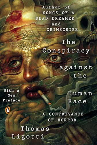 Book cover from The Conspiracy against the Human Race: A Contrivance of Horror by Thomas Ligotti