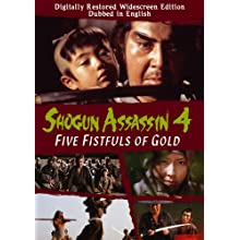 Shogun Assassin, Vol. 4: Five Fistfuls of Gold (2008)