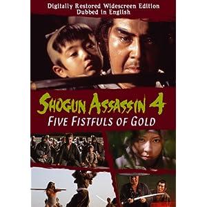 Shogun Assassin, Vol. 4: Five Fistfuls of Gold (2008)