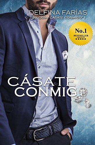 Cásate Conmigo (Trilogía Cásate Conmigo nº 1) (Spanish Edition)