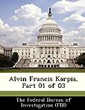 Alvin Francis Karpis, Part 01 Of 03, , 1288517904