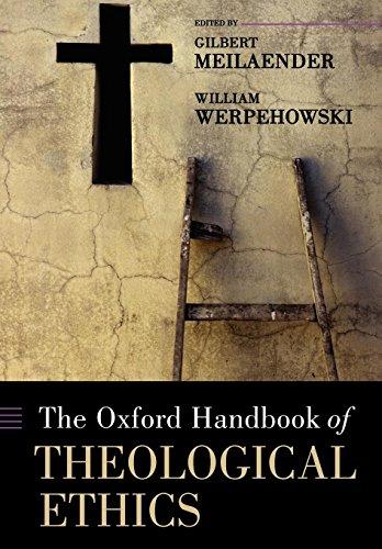 The Oxford Handbook of Theological Ethics (Oxford Handbooks)