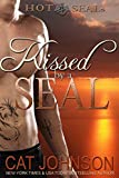 Kissed by a SEAL: A Hot SEALs Standalone