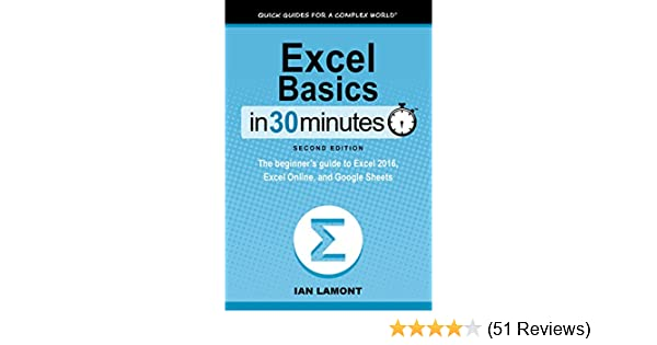 Amazon Excel Basics In 30 Minutes 2nd Edition In 30 Minutes