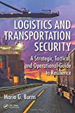 img - for Logistics and Transportation Security: A Strategic, Tactical, and Operational Guide to Resilience book / textbook / text book