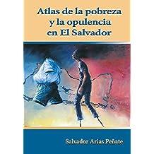 Atlas de la pobreza y opulencia en El Salvador (Spanish Edition)
