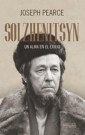 Solzhenitsyn (Ayer y hoy de la historia) eBook: Joseph Pearce ...