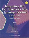 Integrating the ESL Standards into Classroom Practice 9780939791873