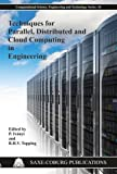 img - for Techniques for Parallel, Distributed and Cloud Computing in Engineering (Computational Science, Engineering & Technology Series) book / textbook / text book