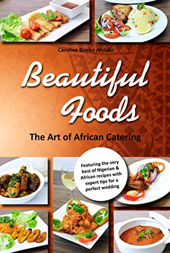 S the art of african catering beautiful foods african pdf african cookbook with over a a hundred recipes either conventional nigerian and smooth nutrition the booklet includes professional tips about making plans forumfinder Gallery