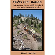 Tevis Cup Magic: Taking on the world's toughest 100 mile endurance ride