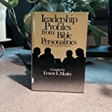 Leadership Profiles from Bible Personalities, Ernest E. Mosley, 0805425322