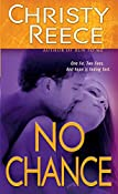 No Chance: A Last Chance Rescue Novel | Christy Reece