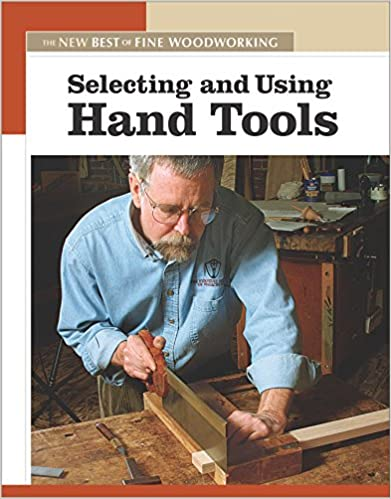 """""""""""INSTALL"""""""" Selecting And Using Hand Tools: The New Best Of Fine Woodworking. solving sistemas Besides family provista detour"""