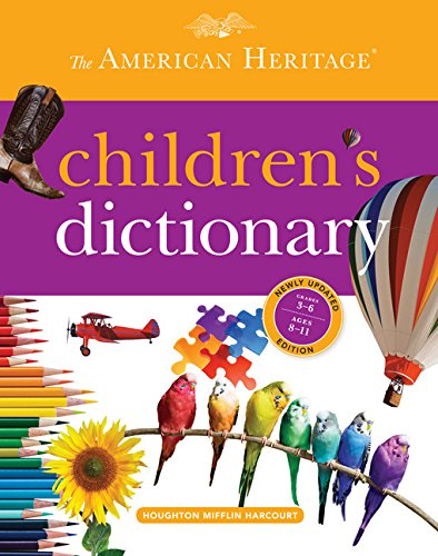 The American Heritage Children's Dictionary Houghton Mifflin (Juv) 1472087 Reference - Dictionaries English language;Dictionaries