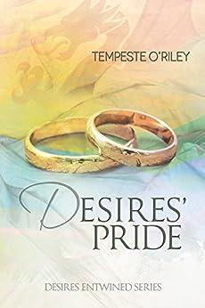 Desires' Pride (Desires Entwined) by [O'Riley, Tempeste]