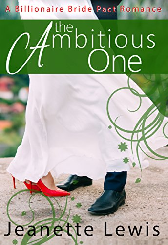 The Ambitious One (A Billionaire Bride Pact Romance) cover