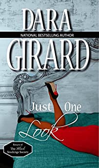 Just One Look (Return of the Black Stockings Society Book 4) by [Girard, Dara]