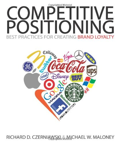 Competitive Positioning: Best Practices for Creating Brand Loyalty