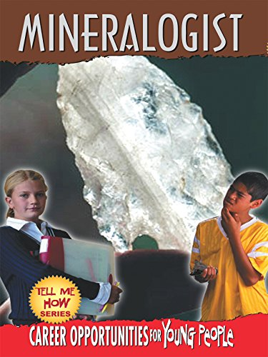 - Tell Me How Career Series: Mineralogist