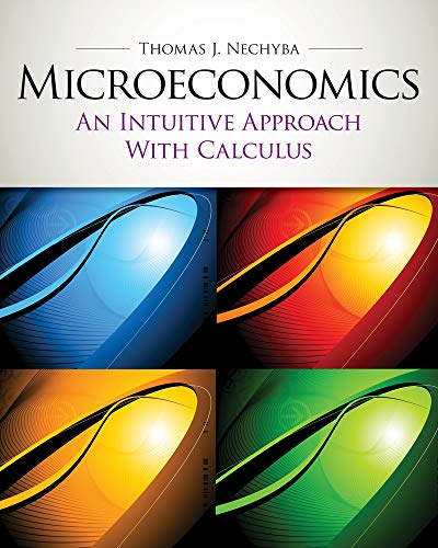 Microeconomics: An Intuitive Approach with Calculus (with Study Guide) (Upper Level Economics Titles)