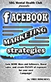 FACEBOOK MARKETING: STRATEGIES for MORE LIKES & FOLLOWERS, w/ BONUS CONTENT Your Successful Campaigns Today! Facebook Marketing for your Online Business ... mental toughness, meditation, affirmations)