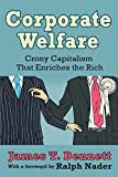 img - for Corporate Welfare: Crony Capitalism That Enriches the Rich book / textbook / text book