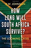 How Long Will South Africa Survive?: The Looming Crisis