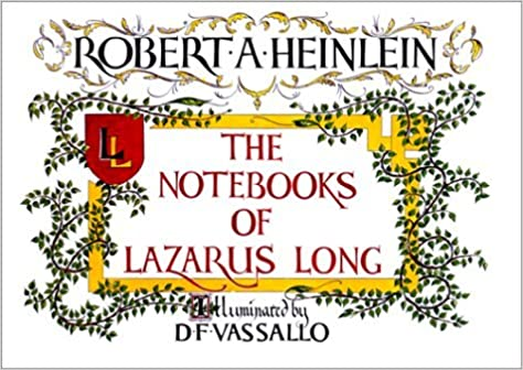 The Notebooks Of Lazarus Long By Robert A Heinlein