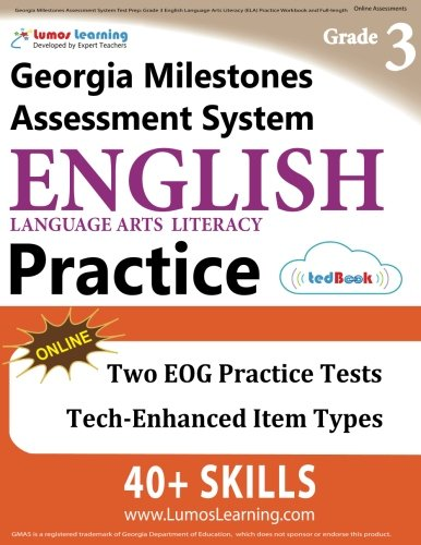 Georgia Milestones Assessment System Test Prep: Grade 3 English Language Arts Literacy (ELA) Practice Workbook and Full-length Online Assessments: GMAS Study Guide