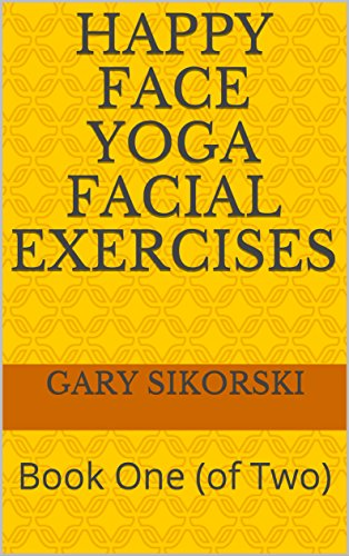 Happy Face Yoga Facial Exercises: Book One (of Two) (Yoga Face)