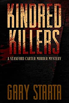 Kindred Killers: A Stanford Carter Murder Mystery by [Starta, Gary]