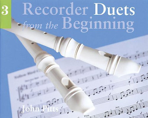 RECORDER DUETS FROM THE BEGINNING BOOK 3 (Bk. 3)