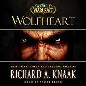 World of Warcraft: Wolfheart   Richard A. Knaak