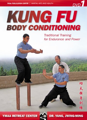 Kung Fu Body Conditioning: Traditional Training for Endurance and Power