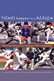 img - for Things Happen for a Reason: The True Story of an Itinerant Life in Baseball by Terry Leach (2000-03-14) book / textbook / text book