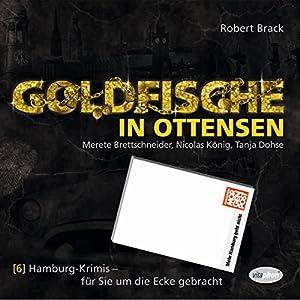 Goldfische in Ottensen (Hamburg-Krimis 6) Hörspiel