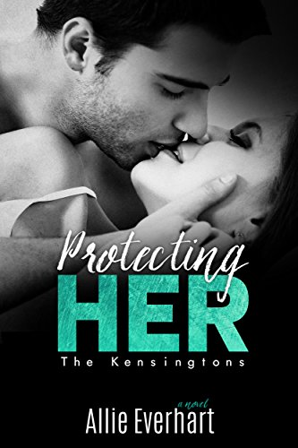 protecting-her-the-kensingtons-book-3
