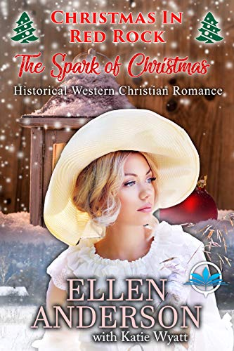 The Spark of Christmas (Christmas In Red Rock Series Book 2) ()