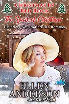 The Spark of Christmas: Historical Western Christian Romance (Christmas In Red Rock Series Book 2)