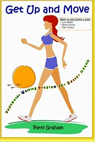 Get Up and Move: Pedometer Walking Program for Better Health ...